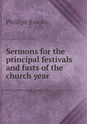 Sermons for the Principal Festivals and Fasts of the Church Year (Paperback)