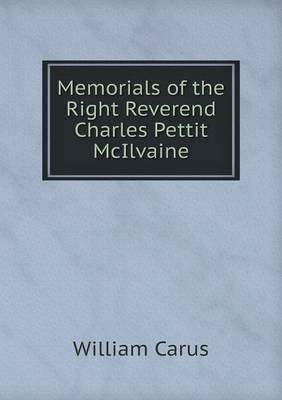 Memorials of the Right Reverend Charles Pettit McIlvaine (Paperback)