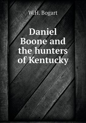 Daniel Boone and the Hunters of Kentucky (Paperback)