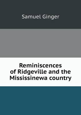 Reminiscences of Ridgeville and the Mississinewa Country (Paperback)