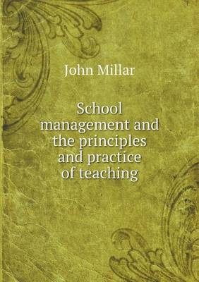 School Management and the Principles and Practice of Teaching (Paperback)