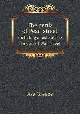 The Perils of Pearl Street Including a Taste of the Dangers of Wall Street (Paperback)