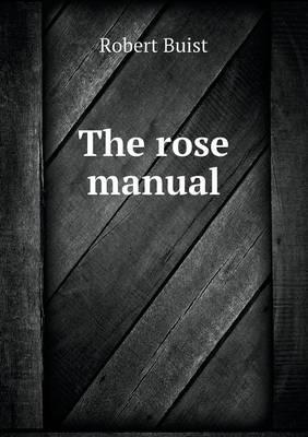 The Rose Manual (Paperback)