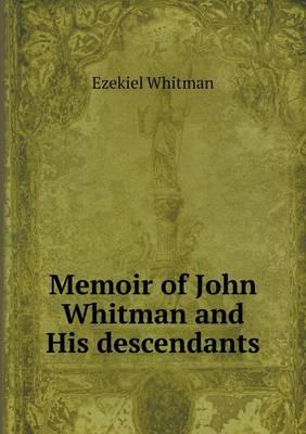Memoir of John Whitman and His Descendants (Paperback)