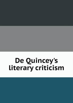de Quincey's Literary Criticism (Paperback)