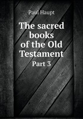 The Sacred Books of the Old Testament Part 3 (Paperback)
