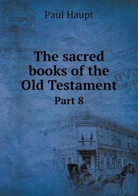 The Sacred Books of the Old Testament Part 8 (Paperback)