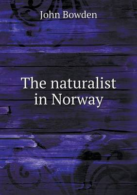 The Naturalist in Norway (Paperback)