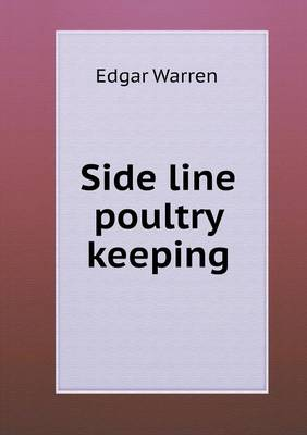 Side Line Poultry Keeping (Paperback)