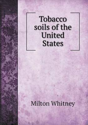 Tobacco Soils of the United States (Paperback)