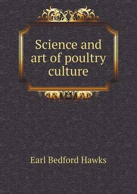 Science and Art of Poultry Culture (Paperback)