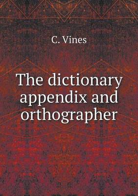 The Dictionary Appendix and Orthographer (Paperback)