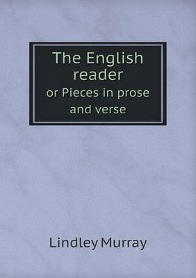 The English Reader or Pieces in Prose and Verse (Paperback)