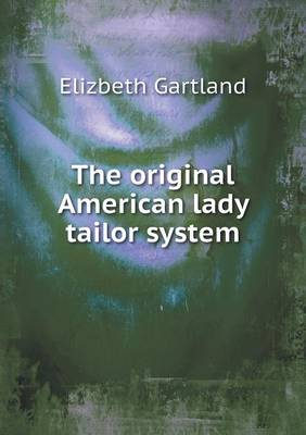 The Original American Lady Tailor System (Paperback)