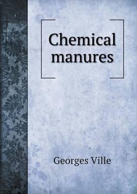 Chemical Manures (Paperback)