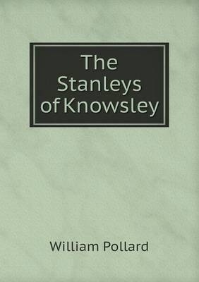 The Stanleys of Knowsley (Paperback)