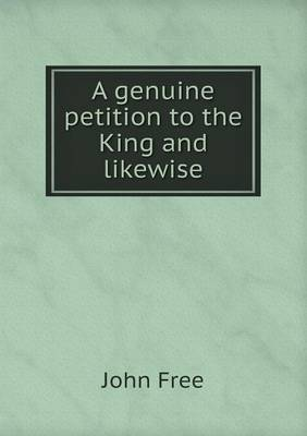 A Genuine Petition to the King and Likewise (Paperback)