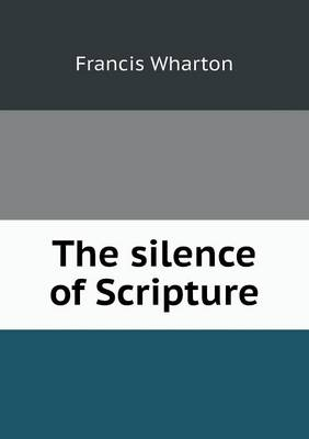 The Silence of Scripture (Paperback)