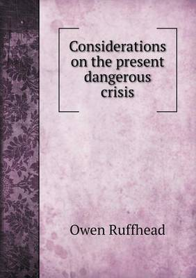Considerations on the Present Dangerous Crisis (Paperback)