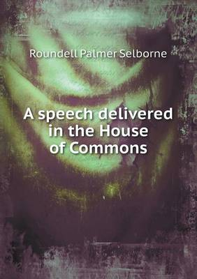 A Speech Delivered in the House of Commons (Paperback)