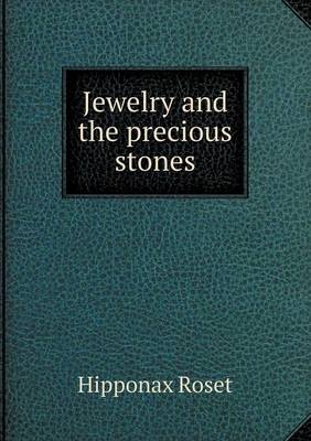 Jewelry and the Precious Stones (Paperback)