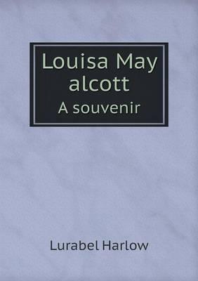 Louisa May Alcott a Souvenir (Paperback)