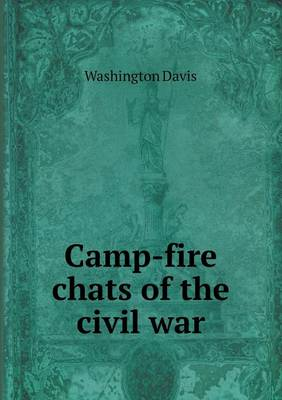 Camp-Fire Chats of the Civil War (Paperback)