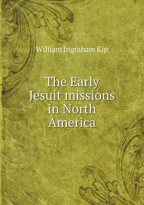 The Early Jesuit Missions in North America (Paperback)