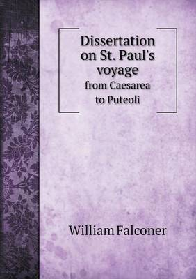 Dissertation on St. Paul's Voyage from Caesarea to Puteoli (Paperback)