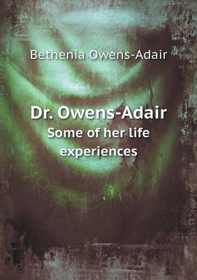 Dr. Owens-Adair Some of Her Life Experiences (Paperback)