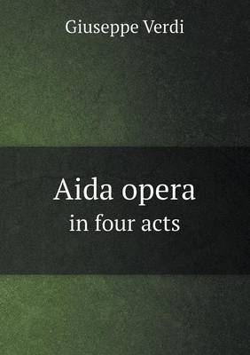 Aida Opera in Four Acts (Paperback)