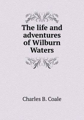 The Life and Adventures of Wilburn Waters (Paperback)