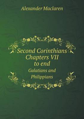 Second Corinthians Chapters VII to End Galatians and Philippians (Paperback)