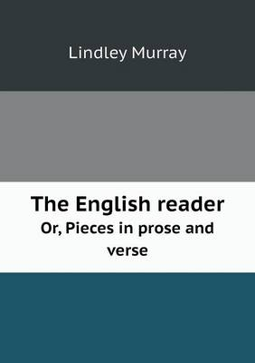 The English Reader Or, Pieces in Prose and Verse (Paperback)