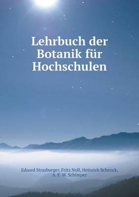 Lehrbuch Der Botanik Fur Hochschulen (Paperback)