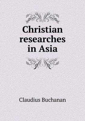 Christian Researches in Asia (Paperback)