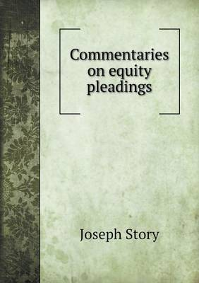 Commentaries on Equity Pleadings (Paperback)