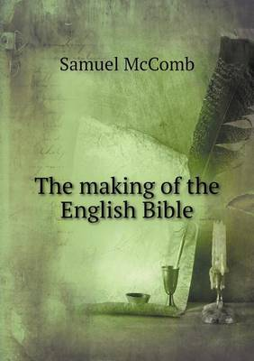 The Making of the English Bible (Paperback)