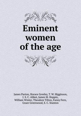 Eminent Women of the Age (Paperback)