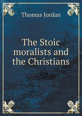 The Stoic Moralists and the Christians (Paperback)
