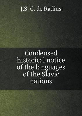 Condensed Historical Notice of the Languages of the Slavic Nations (Paperback)