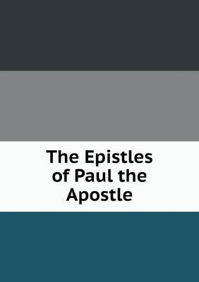 The Epistles of Paul the Apostle (Paperback)