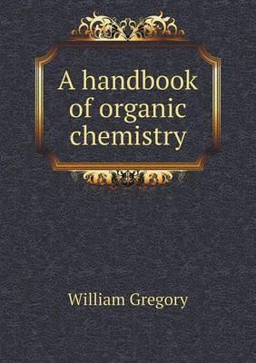 A Handbook of Organic Chemistry (Paperback)
