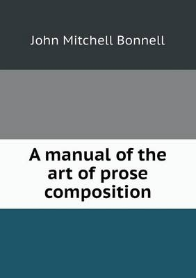 A Manual of the Art of Prose Composition (Paperback)