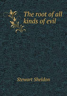 The Root of All Kinds of Evil (Paperback)
