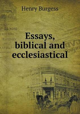 Essays, Biblical and Ecclesiastical (Paperback)