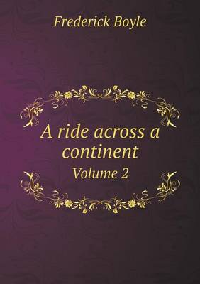 A Ride Across a Continent Volume 2 (Paperback)