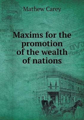 Maxims for the Promotion of the Wealth of Nations (Paperback)