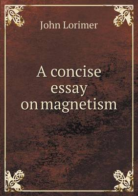 A Concise Essay on Magnetism (Paperback)