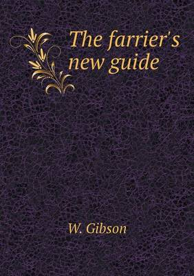 The Farrier's New Guide (Paperback)